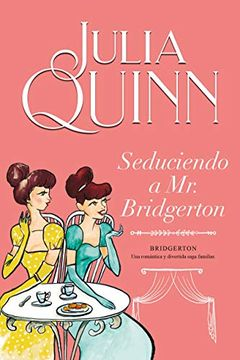 portada Seduciendo a mr. Bridgerton (Bridgerton 4)