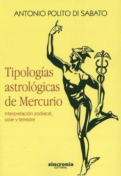 portada Tipologías Astrológicas de Mercurio: Interpretación Zodiacal, Solar y Terrestre