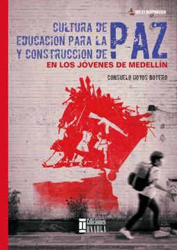 portada Cultura de paz Educacion Para la paz y Construcción de paz en los Jóvenes de Medellín