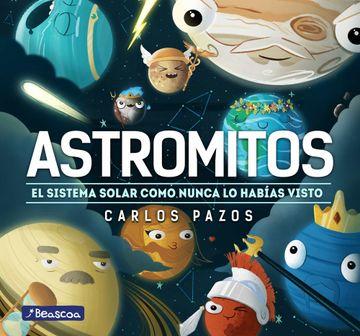 portada Astromitos: El Sistema Solar Como Nunca Antes lo Habías Visto