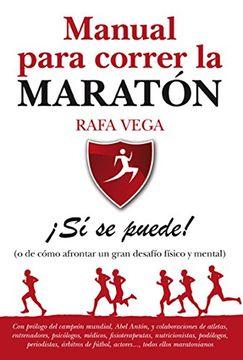 portada Manual Para Correr la Maratón:  Sí se Puede! (o de Cómo Afrontar un Gran Desafío Físico y Mental) (Deporte (Almuzara))