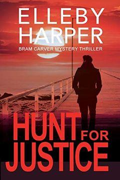 portada Hunt for Justice (Bram Carver Mystery Thriller) (libro en Inglés)
