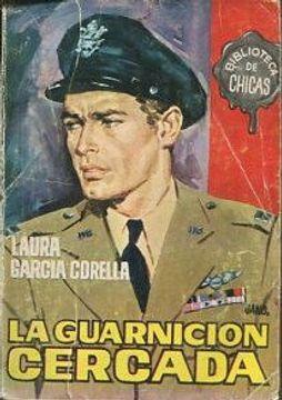 portada LA GUARNICION CERCADA. BIBLIOTECA DE CHICAS Nº 470.