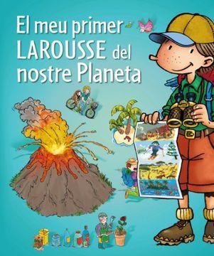portada El Meu Primer Larousse Del Nostre Planeta (Larousse - Infantil / Juvenil - Castellano - A Partir De 5/6 Años)