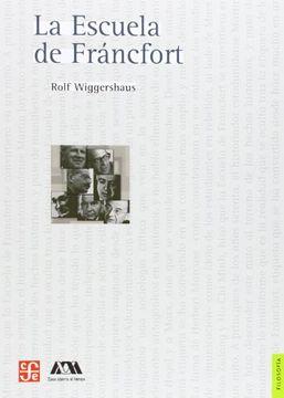 portada La Escuela de Francfort = Frankfurt School (Seccion de Obras de Filosofia)