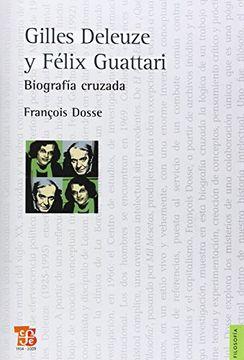 portada Gilles Deleuze y Felix Guattari Biografia Cruzada
