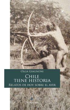 portada Chile Tiene Historia. Relatos de hoy Sobre el Ayer (Ebook)