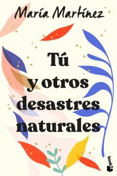 portada Tú y Otros Desastres Naturales (Novela)