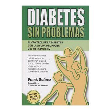 portada Diabetes sin Problemas. El Control de la Diabetes con la Ayuda del Poder del Metabolismo
