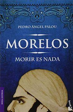 portada Morelos: Morir es nada