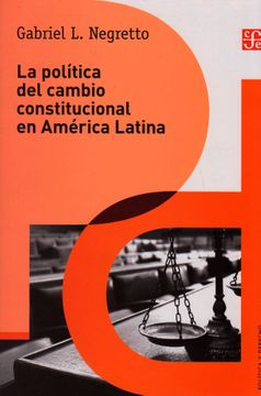 portada La Politica del Cambio Constitucional en America Latina