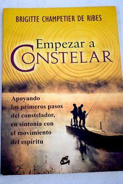 portada Empezar a constelar: apoyando los primeros pasos del constelador, en sintonía con el movimiento del espíritu
