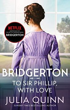 portada To sir Phillip, With Love: Inspiration for the Netflix Original Series Bridgerton: Eloise' S Story