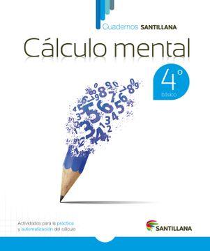 portada Cuadernos Santillana Calculo Mental 4º Basico (2015) Santillana