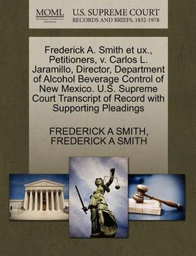 portada frederick a. smith et ux., petitioners, v. carlos l. jaramillo, director, department of alcohol beverage control of new mexico. u.s. supreme court tra