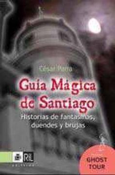 portada GUÍA MÁGICA DE SANTIAGO: HISTORIAS DE FANTASMAS, DUENDES Y BRUJAS