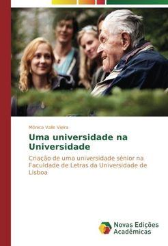 portada Uma universidade na Universidade: Criação de uma universidade sénior na Faculdade de Letras da Universidade de Lisboa (Portuguese Edition)