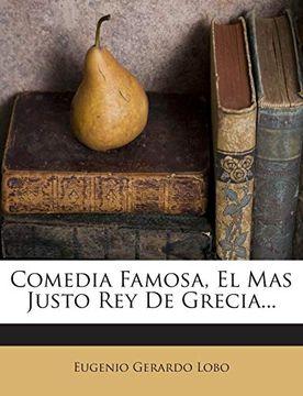 portada Comedia Famosa, el mas Justo rey de Grecia.