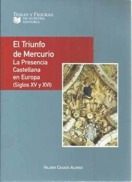 portada El Triunfo De Mercurio. La Presencia Castellana En Europa (Siglos Xv Y Xvi)