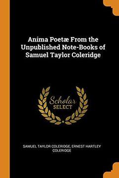 portada Anima Poetæ From the Unpublished Note-Books of Samuel Taylor Coleridge (libro en Inglés)