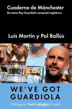 portada Cuaderno de Manchester: El Libro que nos da Todos los Angulos de Guardiola por Dentro y por Fuera