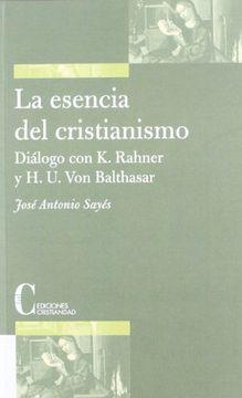 portada La Esencia del Cristianismo. Diálogo con K. Rahner