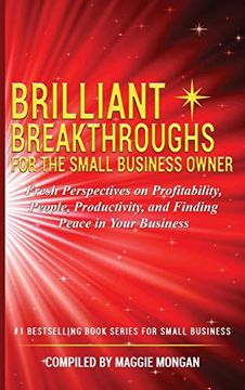 portada Brilliant Breakthroughs for the Small Business Owner: Fresh Perspectives on Profitability, People, Productivity, and Finding Peace in Your Business (libro en Inglés)