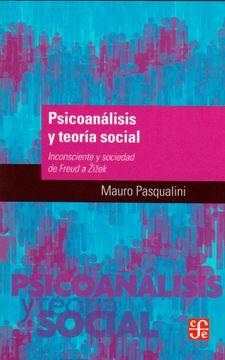 portada Psicoanálisis y Teoría Social. Inconsciente y Sociedad de Freud a Zizek