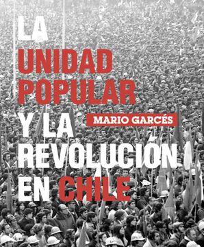 portada La Unidad Popular y la Revolución en Chile