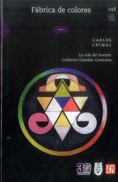 portada Fábrica de Colores. La Vida del Inventor Guillermo González Camarena