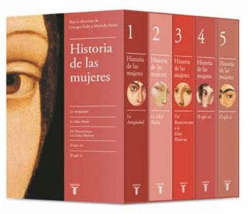 portada Historia de las Mujeres: La Antigüedad; La Edad Media; Del Renacimiento a la Edad Moderna; El Siglo xix; El Siglo xx