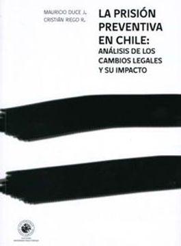 portada La Prisión Preventiva En Chile: Análisis De Los Cambios Legales Y Su Impacto