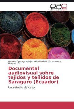 portada Documental audiovisual sobre tejidos y teñidos de Saraguro (Ecuador): Un estudio de caso (Spanish Edition)
