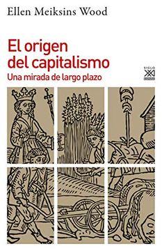 portada El Origen del Capitalismo: Una Mirada de Largo Plazo