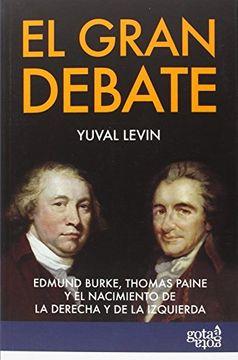 portada El Gran Debate: Edmund Burke, Thomas Paine y el Nacimiento de la Derecha y la Izquierda
