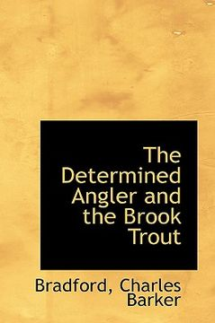 portada the determined angler and the brook trout