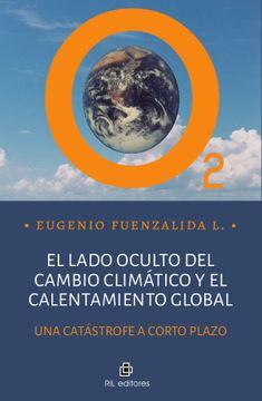 portada El Lado Oculto Del Cambio Climático Y El Calentamiento Global