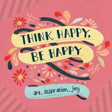 portada Think Happy, Be Happy: Art, Inspiration, Joy