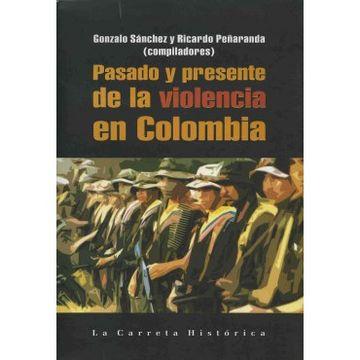 portada Pasado y Presente de la Violencia en Colombia
