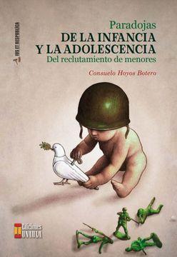 portada Paradojas de la infancia y la adolescencia del reclutamiento de menores