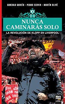 portada Nunca Caminarás Solo: La Revolución de Klopp en Liverpool