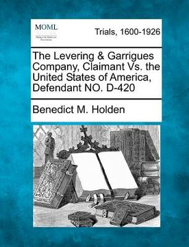 portada the levering & garrigues company, claimant vs. the united states of america, defendant no. d-420