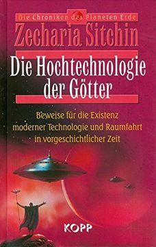 portada Die Hochtechnologie der Götter: Beweise für die Existenz moderner Technologie und Raumfahrt in vorgeschichtlicher Zeit
