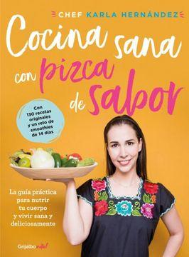 portada Comida Sana con Pizca de Sabor: Una Guía Práctica Para Nutrir tu Cuerpo y Vivir