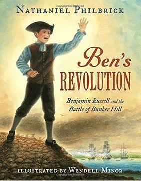 portada Ben's Revolution: Benjamin Russell and the Battle of Bunker Hill (libro en Inglés)
