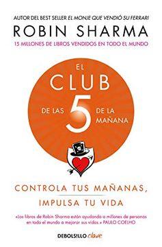 portada El Club de las 5 de la Mañana: Controla tus Mañanas, Impulsa tu Vida (Clave)