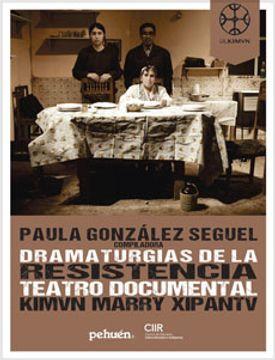 portada Dramaturgias de la Resistencia. Teatro Documental Kimvn Marry Xipantv
