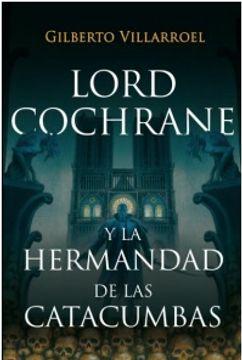 portada Lord Cochrane Vs La Hermandad De Las Catacumbas