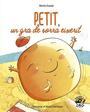 portada Petit, un gra de Sorra Eixerit (Plou i fa sol (Text en Lletra de pal i Lligada)) (libro en Catalán)