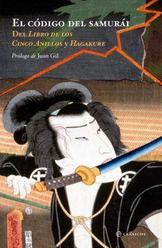 portada Codigo del Samurai, el - el Libro de los Cinco Anillos y Hagakure (Clasicos (la Esfera))